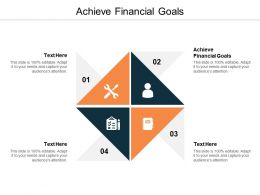 Achieve Financial Goals Ppt Powerpoint Presentation Infographic Template Layouts Cpb