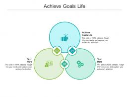 Achieve Goals Life Ppt Powerpoint Presentation Gallery Icons Cpb
