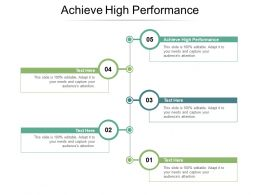 Achieve High Performance Ppt Powerpoint Presentation Portfolio Show Cpb
