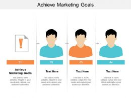 Achieve Marketing Goals Ppt Powerpoint Presentation File Icons Cpb