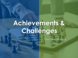 Achievements And Challenges Powerpoint Presentation Slides