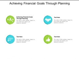 Achieving Financial Goals Through Planning Ppt Powerpoint Presentation Gallery Layout Cpb