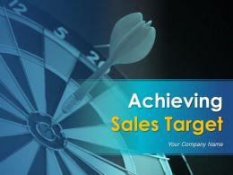 Achieving Sales Target Powerpoint Presentation Slides