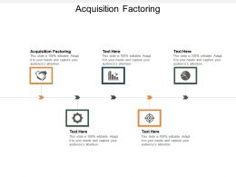 Acquisition Factoring Ppt Powerpoint Presentation Infographic Template Styles Cpb