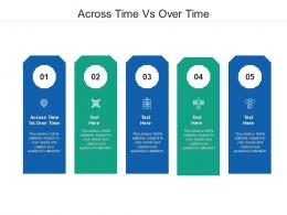 Across Time Vs Over Time Ppt Powerpoint Presentation Summary Layout Ideas Cpb