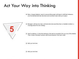 Act Your Way Into Thinking Ppt Powerpoint Presentation Professional Good