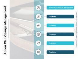 Action Plan Change Management Ppt Powerpoint Presentation Portfolio Introduction Cpb