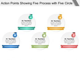 Action Points Showing Five Process With Five Circle