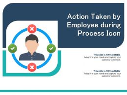 Action Taken By Employee During Process Icon