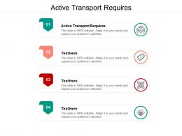 Active Transport Requires Ppt Powerpoint Presentation Icon Visual Aids Cpb