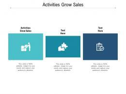 Activities Grow Sales Ppt Powerpoint Presentation Portfolio Brochure Cpb