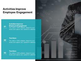 Activities Improve Employee Engagement Ppt Powerpoint Presentation Inspiration Ideas Cpb