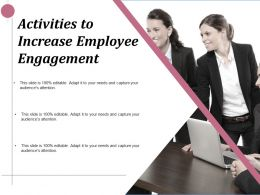 Activities To Increase Employee Engagement Ppt Infographics Example Introduction
