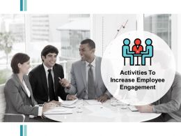 Activities To Increase Employee Engagement Team Work Ppt Powerpoint Presentation Slides