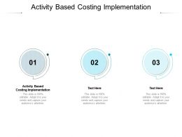 Activity Based Costing Implementation Ppt Icon Graphics Template Cpb
