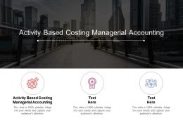Activity Based Costing Managerial Accounting Ppt Powerpoint Presentation Icon Cpb