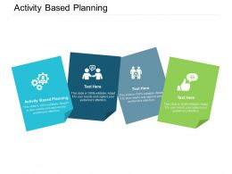 Activity Based Planning Ppt Powerpoint Presentation Model Infographic Template Cpb