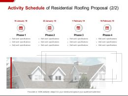 Activity Schedule Of Residential Roofing Proposal Ppt Powerpoint Presentation Professional