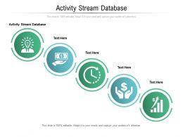 Activity Stream Database Ppt Powerpoint Presentation Ideas Demonstration Cpb
