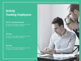 Activity Tracking Employees Ppt Powerpoint Presentation Styles Ideas Cpb