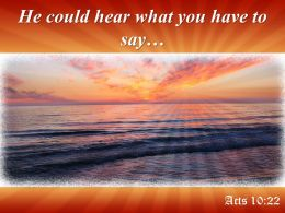 Acts 10 22 He Could Hear What Powerpoint Church Sermon