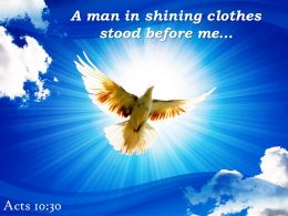 Acts 10 30 A Man In Shining Clothes Stood Powerpoint Church Sermon
