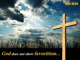 Acts 10 34 God Does Not Show Favoritism Powerpoint Church Sermon