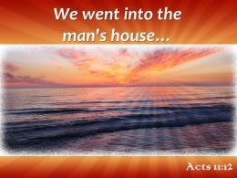 Acts 11 12 We Went Into The Man House Powerpoint Church Sermon
