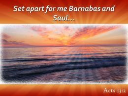 Acts 13 2 Set Apart For Me Barnabas Powerpoint Church Sermon