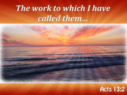 Acts 13 2 The work to which PowerPoint Church Sermon