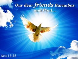 Acts 15 25 Our Dear Friends Barnabas And Paul Powerpoint Church Sermon