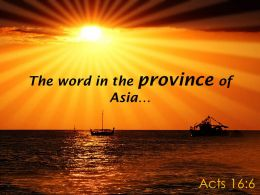 Acts 16 6 The Word In The Province Powerpoint Church Sermon