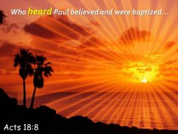 Acts 18 8 Who Heard Paul Believed Powerpoint Church Sermon