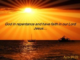 Acts 20 21 God In Repentance And Have Faith Powerpoint Church Sermon