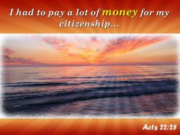Acts 22 28 I Had To Pay A Lot Powerpoint Church Sermon