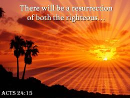 Acts 24 15 There will be a resurrection PowerPoint Church Sermon