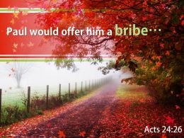Acts 24 26 Paul Would Offer Him A Bribe Powerpoint Church Sermon