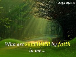 Acts 26 18 Who Are Sanctified By Faith Powerpoint Church Sermon