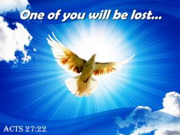 Acts 27 22 One Of You Will Be Lost Powerpoint Church Sermon