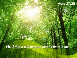 Acts 27 25 God That It Will Happen Just Powerpoint Church Sermon