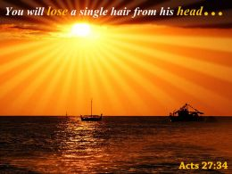 Acts 27 34 You Will Lose A Single Hair Powerpoint Church Sermon