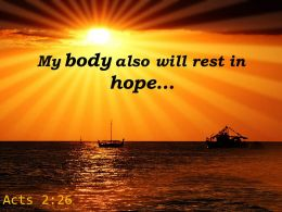 Acts 2 26 My Body Also Will Rest Powerpoint Church Sermon