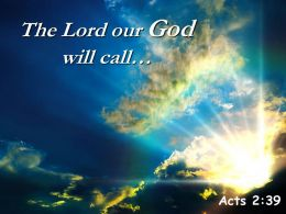 Acts 2 39 The Lord Our God Will Call Powerpoint Church Sermon