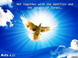 Acts 4 27 Met Together With The Gentiles PowerPoint Church Sermon