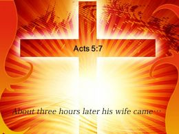 Acts 5 7 About three hours later Power PowerPoint Church Sermon