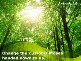 Acts 6 14 The Customs Moses Handed Powerpoint Church Sermon