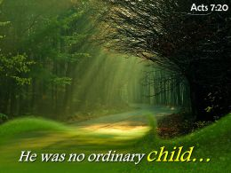 Acts 7 20 He Was No Ordinary Child Powerpoint Church Sermon