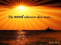 Acts 8 4 The Word Wherever They Went Powerpoint Church Sermon