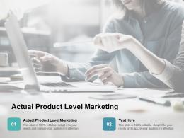 Actual Product Level Marketing Ppt Powerpoint Presentation Professional Slides Cpb