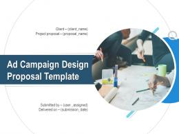 Ad Campaign Design Proposal Template Powerpoint Presentation Slides